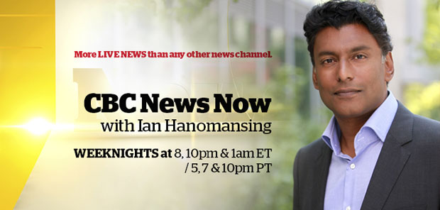 A promo banner for CBC News Now with Ian Hanomansing. © CBC News